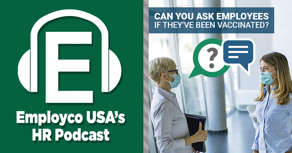 Podcast: Can You Ask Employees if They've Been Vaccinated?