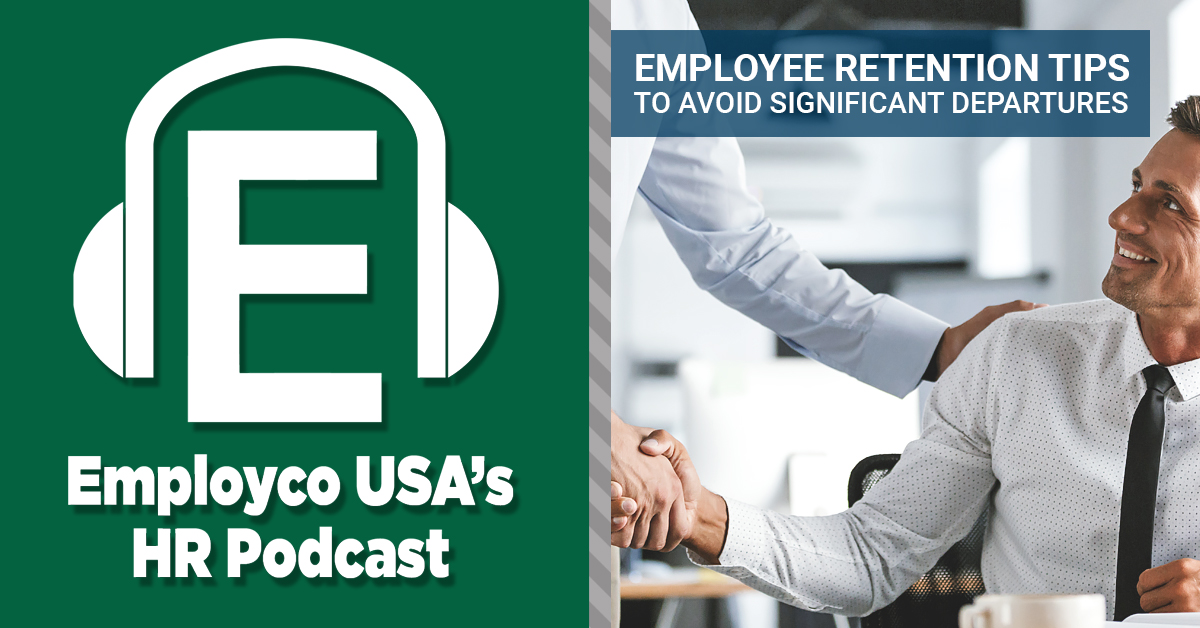 Podcast: Employee Retention Tips to Avoid Significant Departures