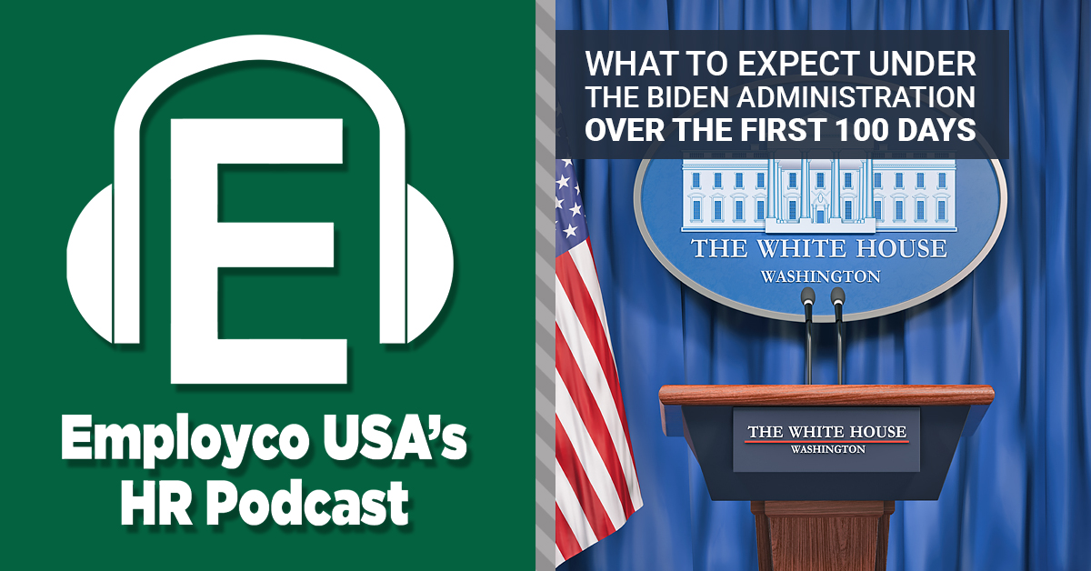 Podcast: What to Expect Under the Biden Administration Over the First 100 Days